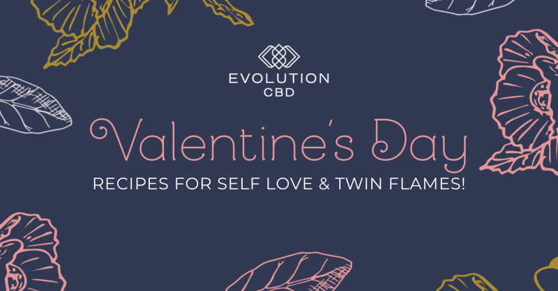 CBD for Valentine's Day? Recipes for Self Love & Twin Flames